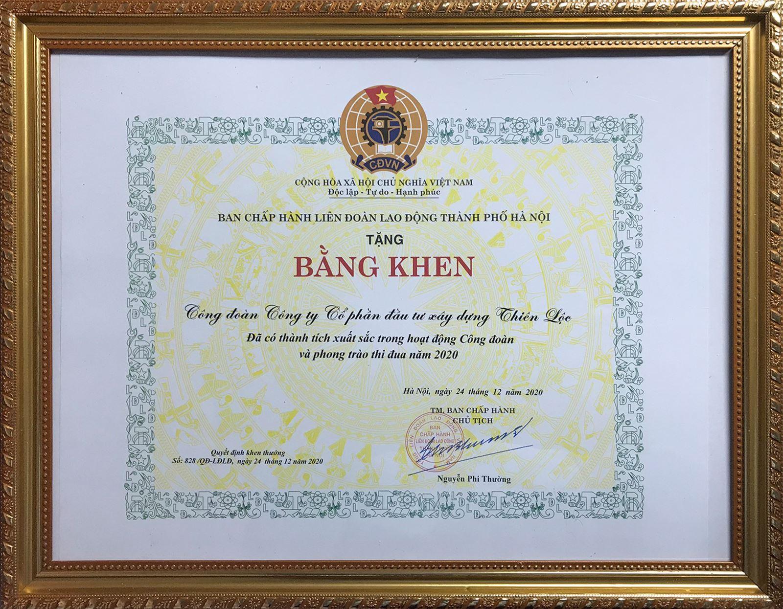 Bằng khen của LĐLĐ Thành phố Hà Nội tặng Công ty Cổ phần Đầu tư Xây dựng Thiên Lộc vì đã có thành tích xuất sắc trong hoạt động Công đoàn và phong trào thi đua năm 2020