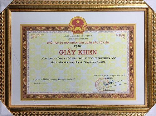 Giấy khen Công đoàn Công ty Cổ phần Đầu tư Xây dựng Thiên Lộc Đã có thành tích trong công tác Công đoàn năm 2019 do Chủ tịch UBND Quận Bắc Từ Liêm trao tặng